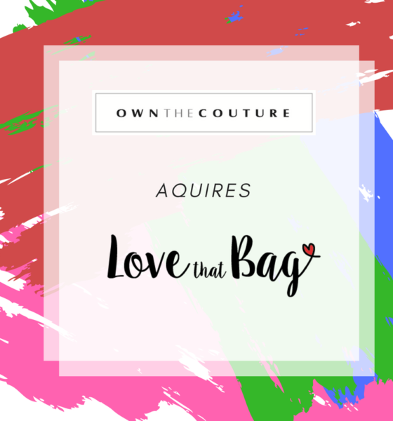 Own The Couture Acquires Love That Bag