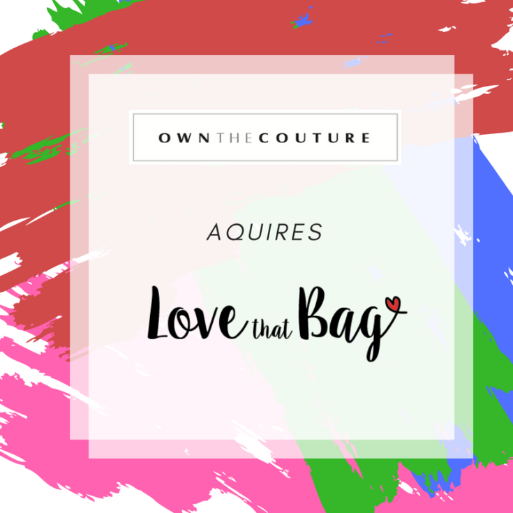 Own The Couture Acquires Love That Bag Closet Full Of Cash