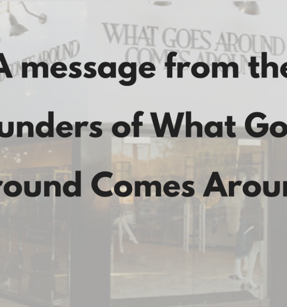 A Message From The Founders of What Goes Around Comes Around